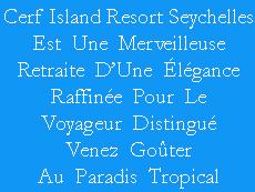 Cerf Island Resort Seychelles Est Une Merveilleuse Retraite D'Une Élégance Raffinée Pour Le Voyageur Distingué Venez Goûter Au Paradis Tropical